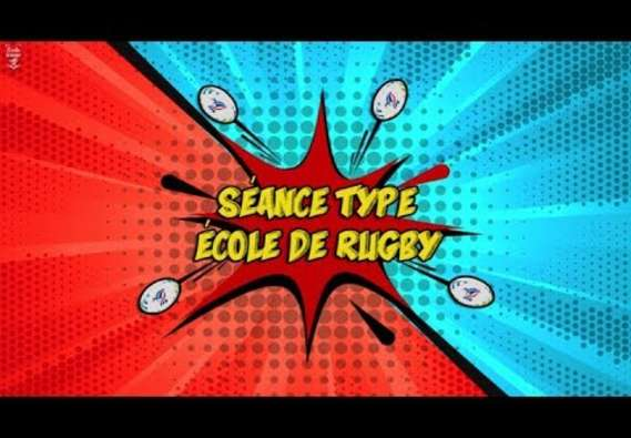SEANCE TYPE ECOLE DE RUGBY